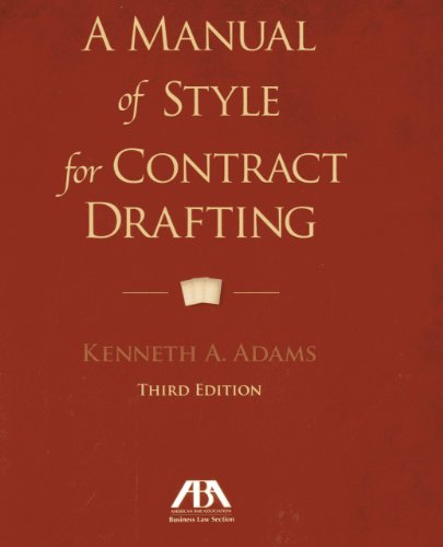 A Manual of Style for Contract Drafting by Kenneth A Adams