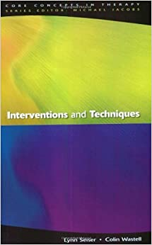 Interventions And Techniques (Core Concepts in Therapy) by Lynn Seiser (2002-08-01)
