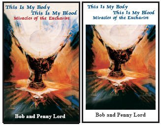 This Is My Body, This Is My Blood; Miracles of the Eucharist Books 1 & 2