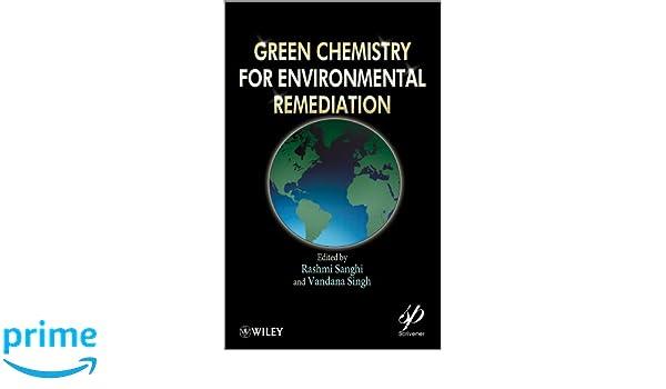 Green Chemistry for Environmental Remediation