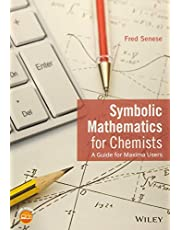 Symbolic Mathematics for Chemists: A Guide for Maxima Users