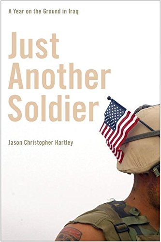Just Another Soldier: A Year on the Ground in Iraq pdf epub