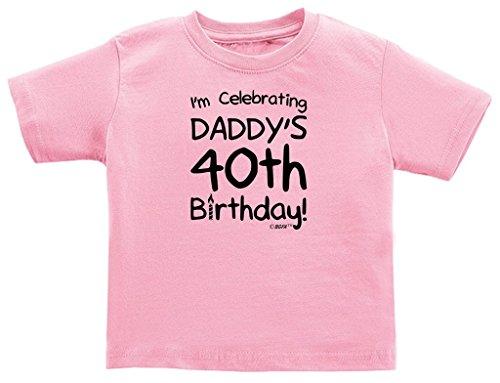 Baby Gifts For All I'm Celebrating Daddy's 40th Birthday Infant T-Shirt