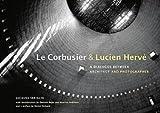 Le Corbusier and Lucien Herve, Jacques Sbriglio, 1606060880