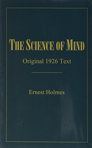 The Science of Mind: Original 1926 Text 1998 Edition