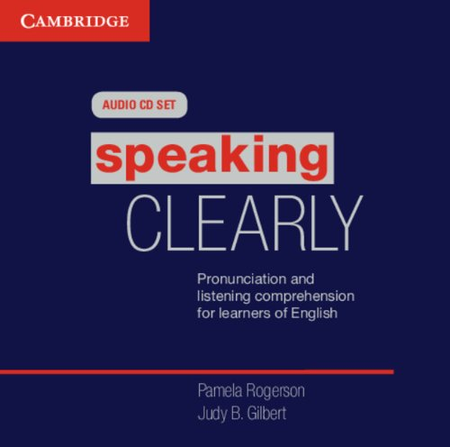 Speaking Clearly Audio CDs (3): Pronunciation and Listening Comprehension for Learners of English by Brand: Cambridge University Press