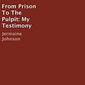 From Prison to the Pulpit Audiobook