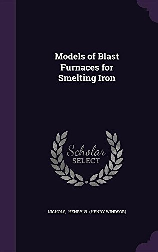 Models of Blast Furnaces for Smelting Iron