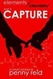 Capture: Elements of Chemistry (Hypothesis) (Volume 3)