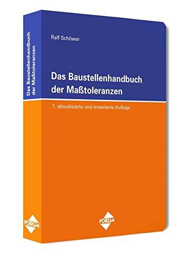 Das Baustellenhandbuch der Masstoleranzen: 7. aktualisierte und erweiterte Auflage 2013 (Baustellenhandbücher)