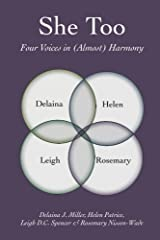 She Too: Four Voices in (Almost) Harmony by Delaina J. Miller (2014-07-23) Paperback
