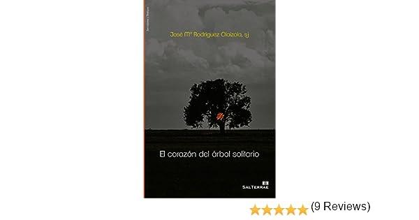 EL CORAZÓN DEL ÁRBOL SOLITARIO (El Pozo de Siquem nº 156) eBook: José María Rodríguez Olaizola SJ: Amazon.es: Tienda Kindle
