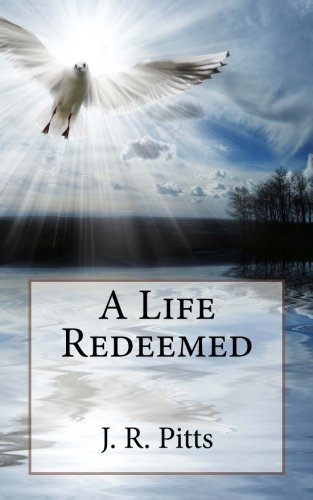 Book: A life Redeemed by James Richard Pitts