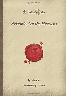 Aristotle: On the Heavens: (Forgotten Books)