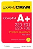 img - for CompTIA A+ 220-701 and 220-702 Practice Questions Exam Cram book / textbook / text book
