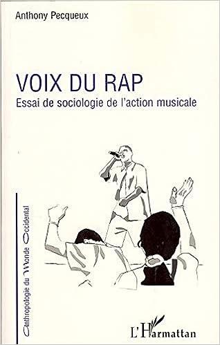 Voix Du Rap Essai De Sociologie De L Action Musicale