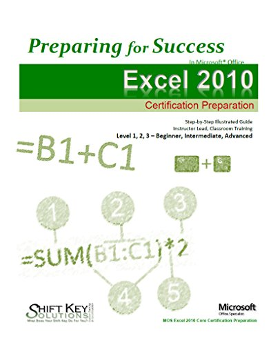 Excel 2010 - MOS Complete Certification Preparation: Certification Preparation (Preparing for Success) Pdf