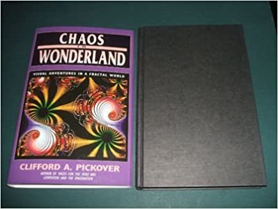 Chaos in Wonderland Visual Adventures in a Fractal World