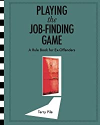 Playing the Job-finding Game: A Rule Book for Ex-offenders