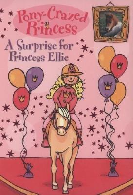 A Surprise for Princess Ellie [PONY CRAZED PRINCESS #06 SURPR] pdf