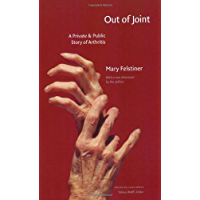 Out of Joint: A Private and Public Story of Arthritis (American Lives)