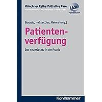Patientenverfügung: Das neue Gesetz in der Praxis (Münchner Reihe Palliativ Care, Band 7)