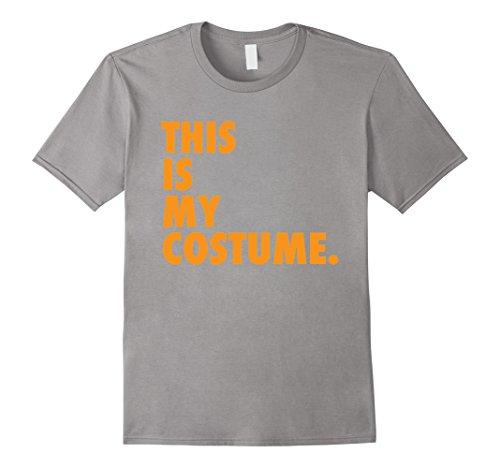 [Men's Original This Is My Costume Shirt | Funny Halloween Shirt Large Slate] (Original Costumes For Halloween)