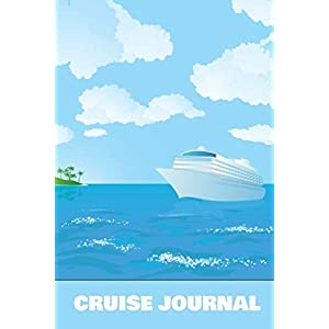Cruise Journal: Cruise Journal | Cruise Notebook with PROMPTS! Cruise Gifts For Women and Girls makes this Perfect for Cruising Journal to Record all your On-board Activities!