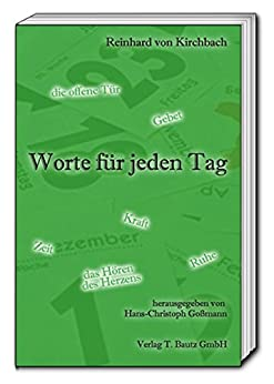 reinhard von kirchbach worte f r jeden tag german edition ebook reinhard von. Black Bedroom Furniture Sets. Home Design Ideas