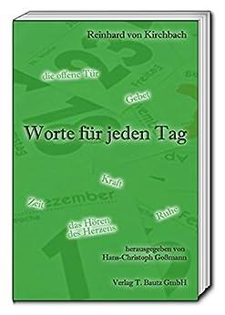 reinhard von kirchbach worte f r jeden tag german edition ebook reinhard von. Black Bedroom Furniture Sets. Home Design Ideas