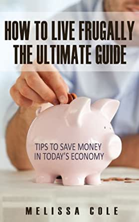 amazon   how to live frugally   the ultimate guide