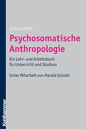 psychosomatische-anthropologie-ein-lehr-und-arbeitsbuch-fr-unterricht-und-studium-unter-mitarbeit-von-harald-gndel