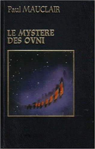 Amazon Fr Le Mystere Des Ovni Mauclair Paul Livres