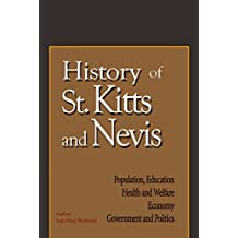 History of St. Kitts and Nevis, Caribbean people: Population, Education, Health and Welfare, Economy, Government and Politics