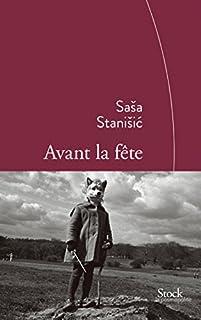 Avant la fête : roman, Stanisic, Sasa