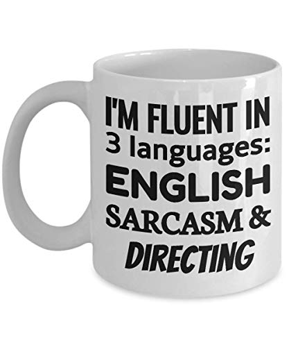 DIRECTOR Coffee Mug - I'm Fluent In 3 Languages - English Sarcasm and Directing]()