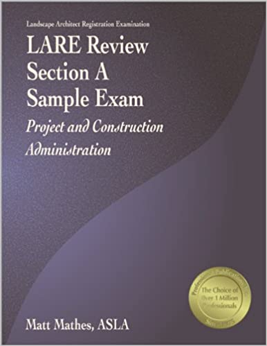 LARE Review, Section A Sample Exam: Project and Construction