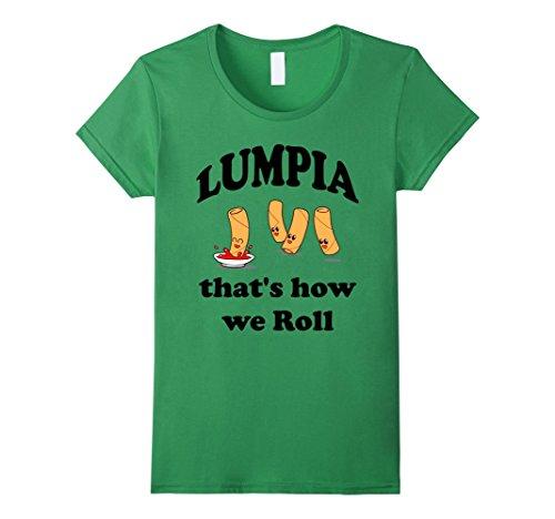 Women's Lumpia T Shirt That's how we Roll Funny Filipino ...