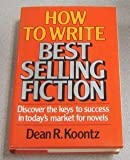 How to Write Best Selling Fiction, Koontz, Dean, 089879045X