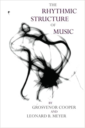The rhythmic structure of music phoenix books grosvenor cooper the rhythmic structure of music phoenix books fandeluxe Image collections