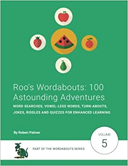 Roo's Wordabouts: 100 Astounding Adventures: Word Searches, Vowel ...