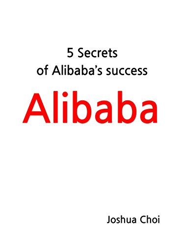 5-secrets-of-alibabas-sucess-what-makes-todays-alibaba-the-great-e-commerce-company