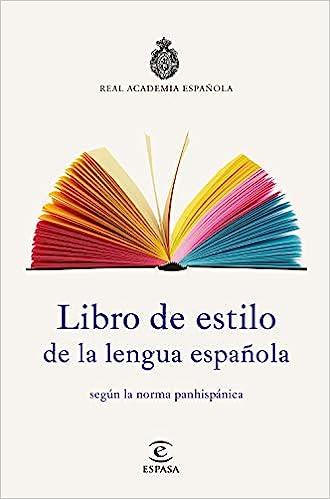 Libro de estilo de la lengua española: según la norma panhispánica NUEVAS OBRAS REAL ACADEMIA: Amazon.es: Real Academia Española: Libros