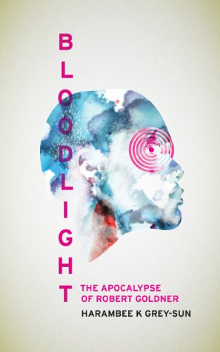 Search : BloodLight: The Apocalypse of Robert Goldner (Eve of Light Book 0)