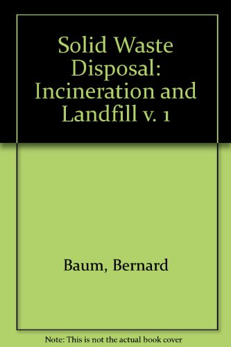 Waste Disposal Solid (Solid Waste Disposal: Incineration and Landfill v. 1)