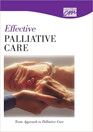 Read Effective Palliative Care: Team Approach to Palliative Care (DVD) (Death and Dying) PDF, azw (Kindle), ePub