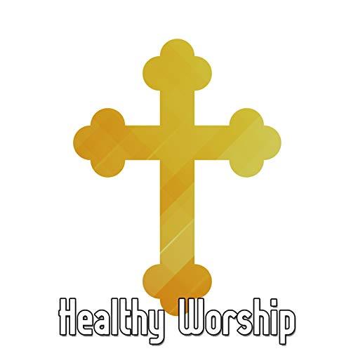 - Healthy Worship [Explicit]