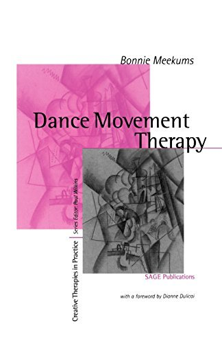 Dance Movement Therapy: A Creative Psychotherapeutic Approach (Creative Therapies in Practice series)