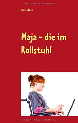 Maja - Die Im Rollstuhl  [Baum, Renate] (Tapa Blanda)