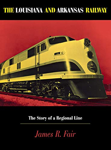 The Louisiana and Arkansas Railway: The Story of a for sale  Delivered anywhere in USA